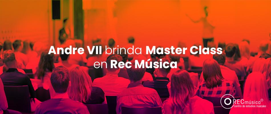 Andre VII brinda Master Class en Rec Música