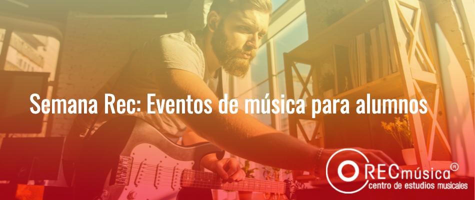 Eventos de música para alumnos de Rec Música